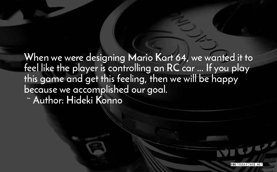 Mario 64 Quotes By Hideki Konno
