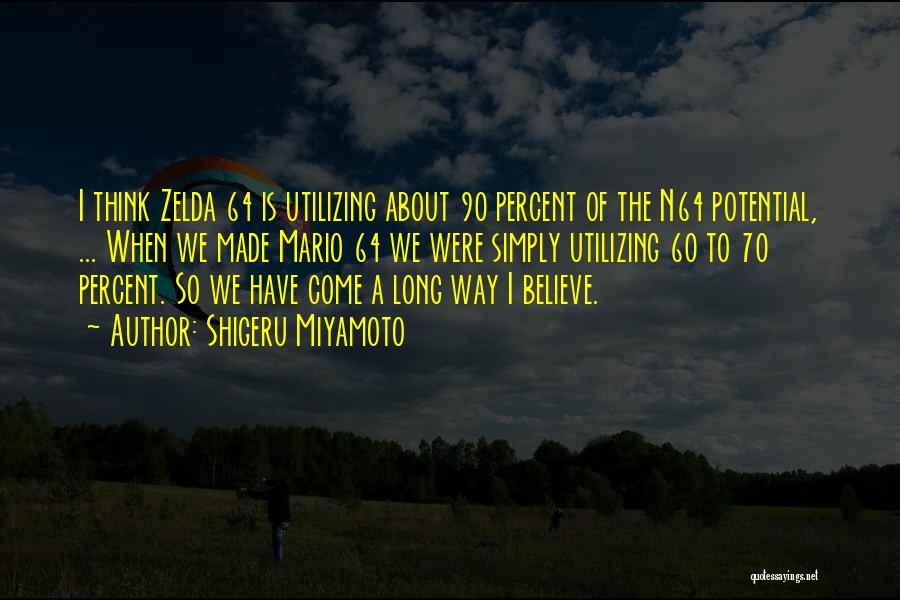 Mario 64 Quotes By Shigeru Miyamoto