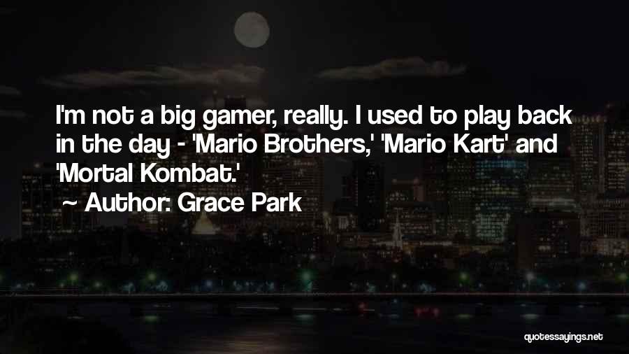 Mario Kart 8 Quotes By Grace Park