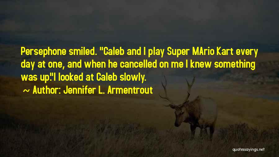 Mario Kart 8 Quotes By Jennifer L. Armentrout