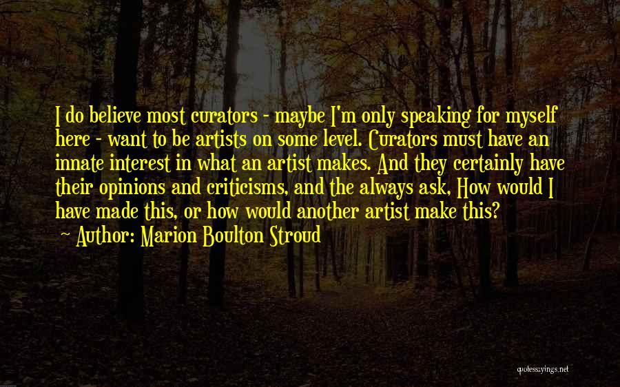 Marion Boulton Stroud Quotes 804259