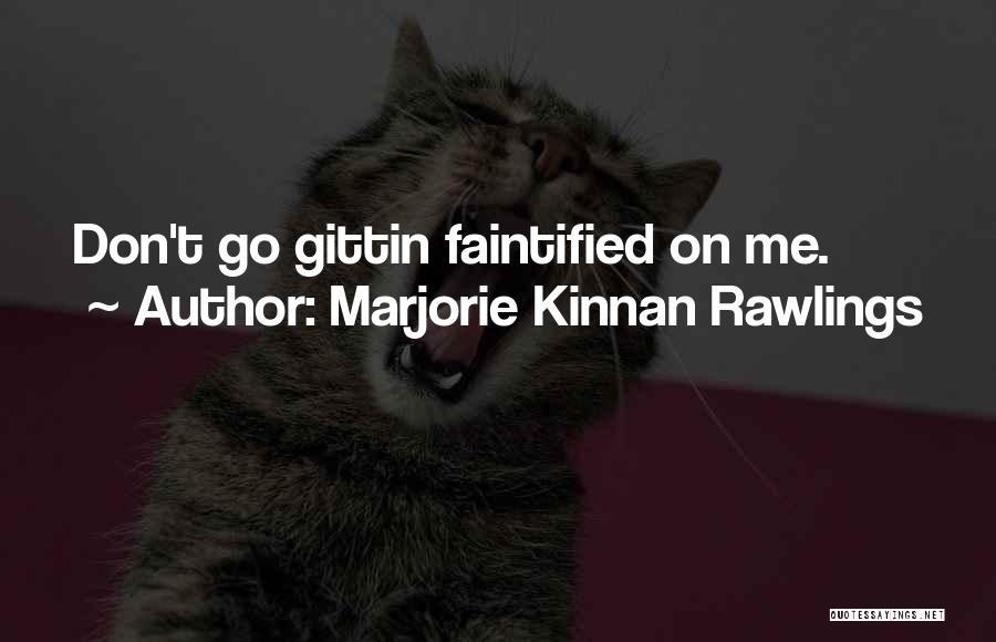 Marjorie Kinnan Rawlings Quotes 1434318