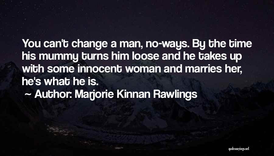Marjorie Kinnan Rawlings Quotes 1698000