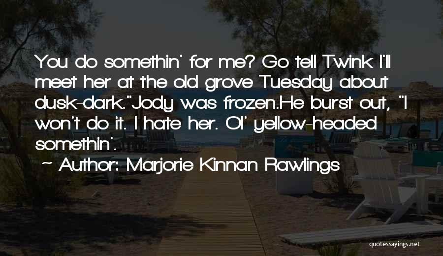 Marjorie Kinnan Rawlings Quotes 1926344