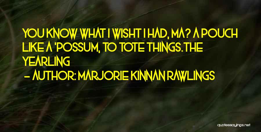 Marjorie Kinnan Rawlings Quotes 2041115