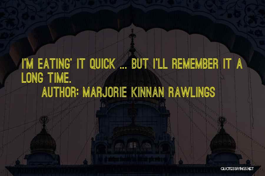 Marjorie Kinnan Rawlings Quotes 2103865