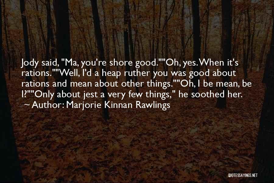 Marjorie Kinnan Rawlings Quotes 478660