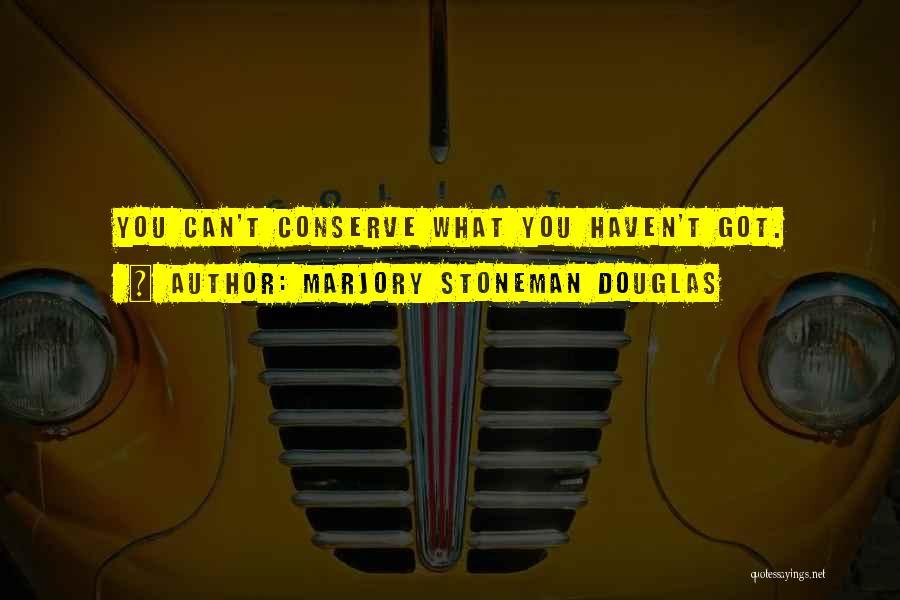 Marjory Stoneman Douglas Quotes 127448