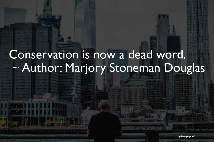 Marjory Stoneman Douglas Quotes 1941673