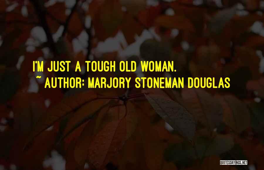 Marjory Stoneman Douglas Quotes 326804