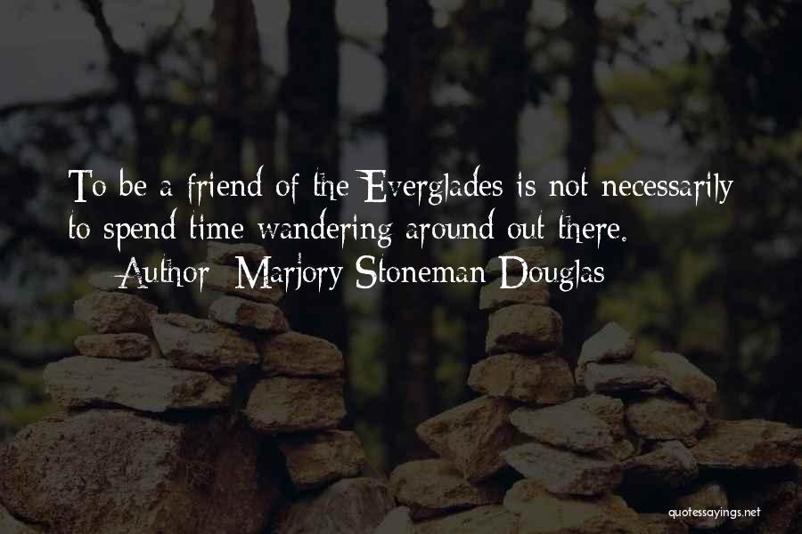 Marjory Stoneman Douglas Quotes 609083