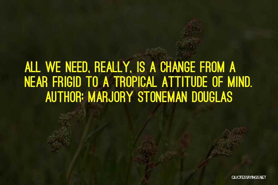 Marjory Stoneman Douglas Quotes 868822