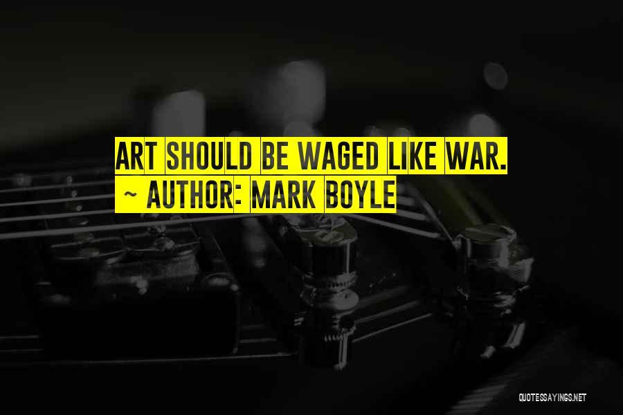 Mark Boyle Quotes 1005288