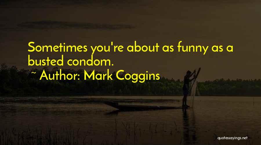 Mark Coggins Quotes 756085