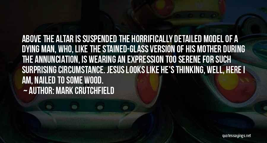 Mark Crutchfield Quotes 2118954