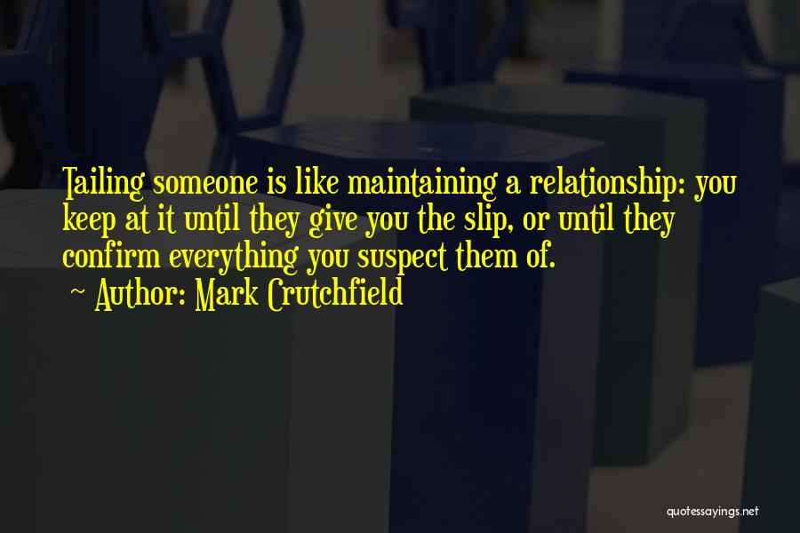 Mark Crutchfield Quotes 434081
