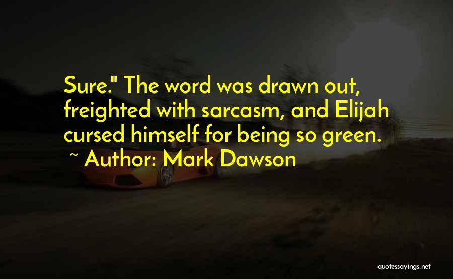 Mark Dawson Quotes 1646111