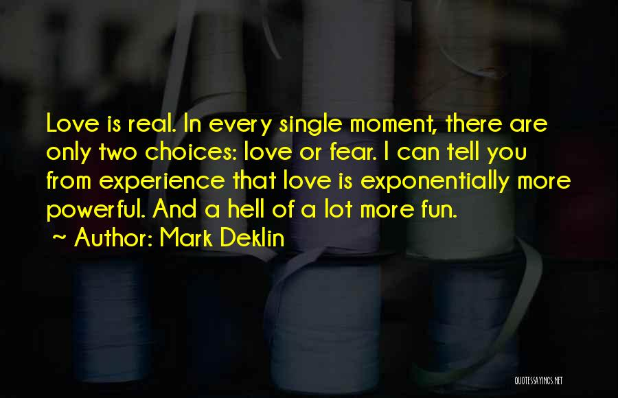 Mark Deklin Quotes 1084148