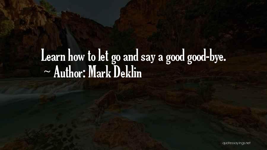 Mark Deklin Quotes 1224419