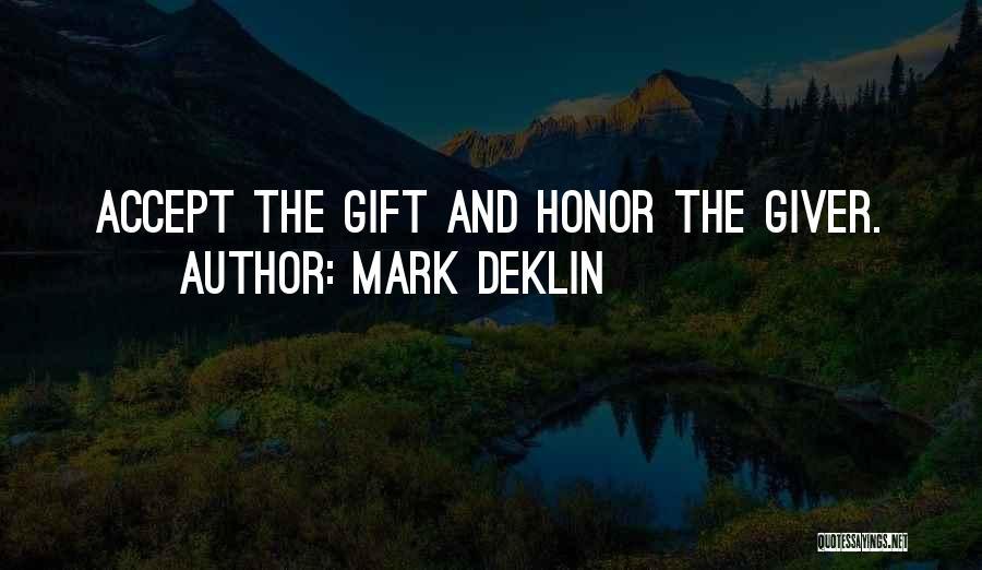 Mark Deklin Quotes 163581