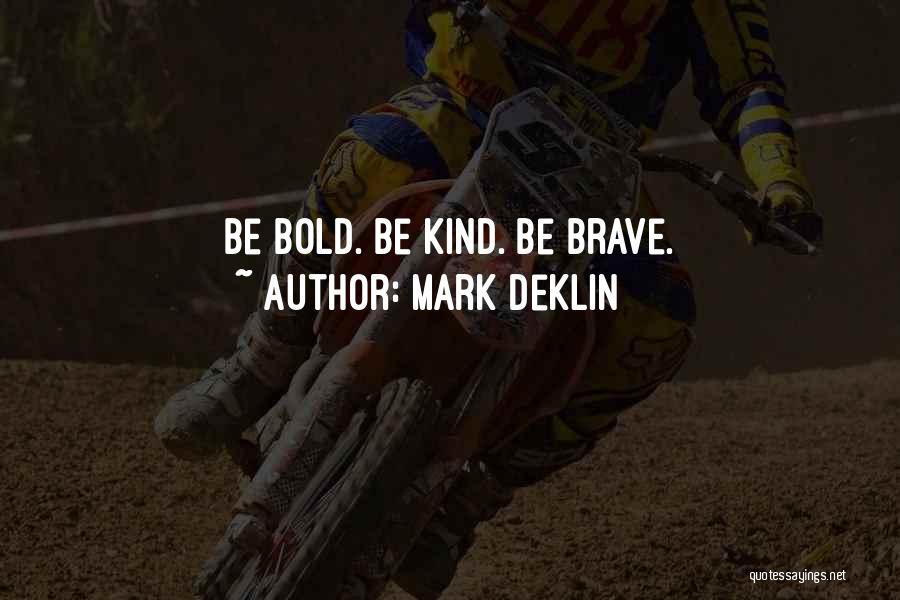 Mark Deklin Quotes 1835721