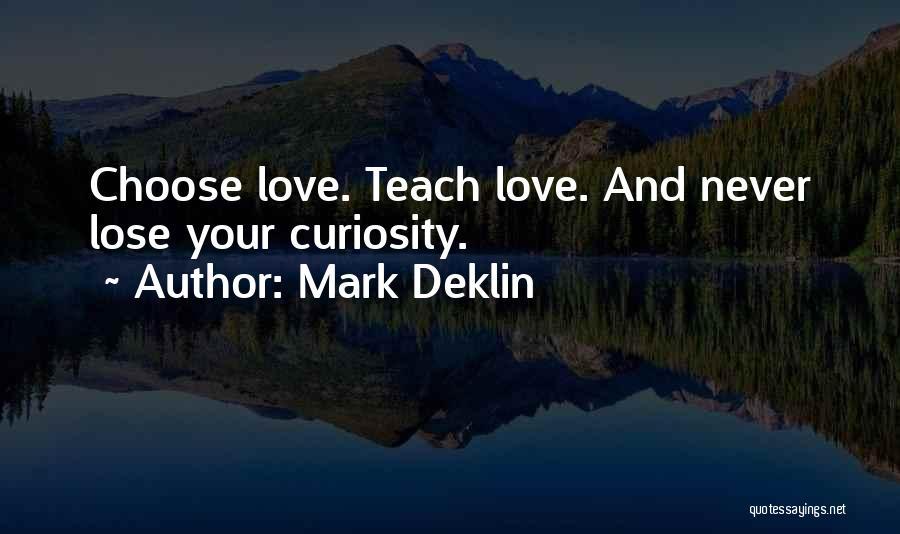 Mark Deklin Quotes 335165