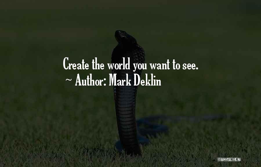 Mark Deklin Quotes 467737