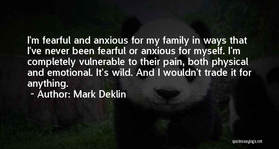 Mark Deklin Quotes 89701