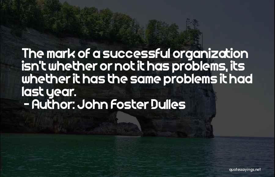 Mark Foster Quotes By John Foster Dulles