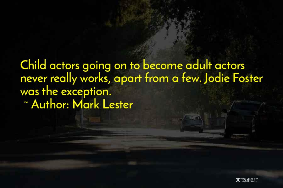 Mark Foster Quotes By Mark Lester