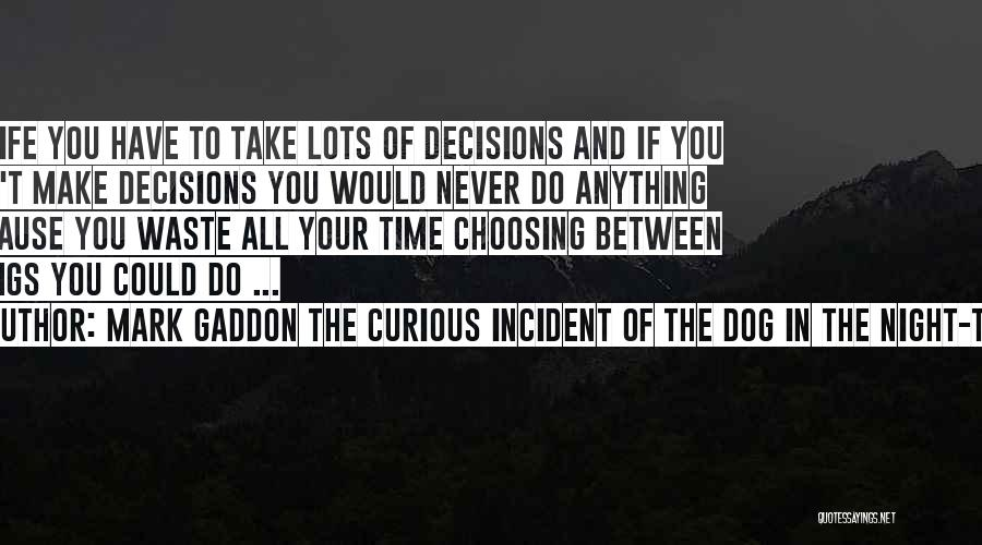 Mark Gaddon The Curious Incident Of The Dog In The Night-Time Quotes 586446
