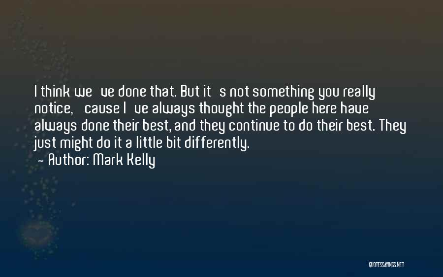 Mark Kelly Quotes 1165467