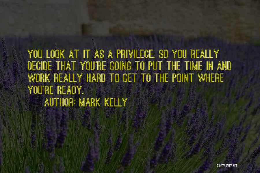 Mark Kelly Quotes 1343800