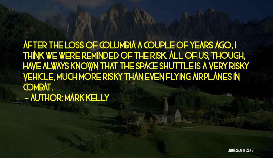 Mark Kelly Quotes 1581996
