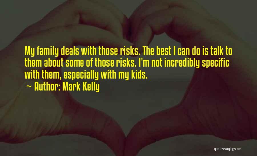 Mark Kelly Quotes 179790