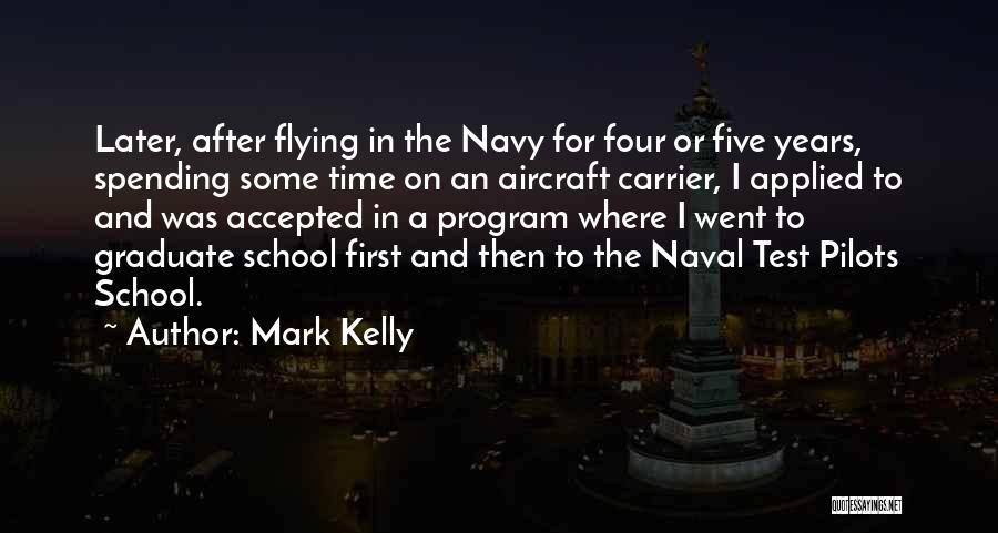 Mark Kelly Quotes 1856707