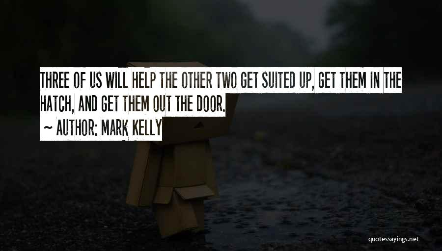 Mark Kelly Quotes 504045