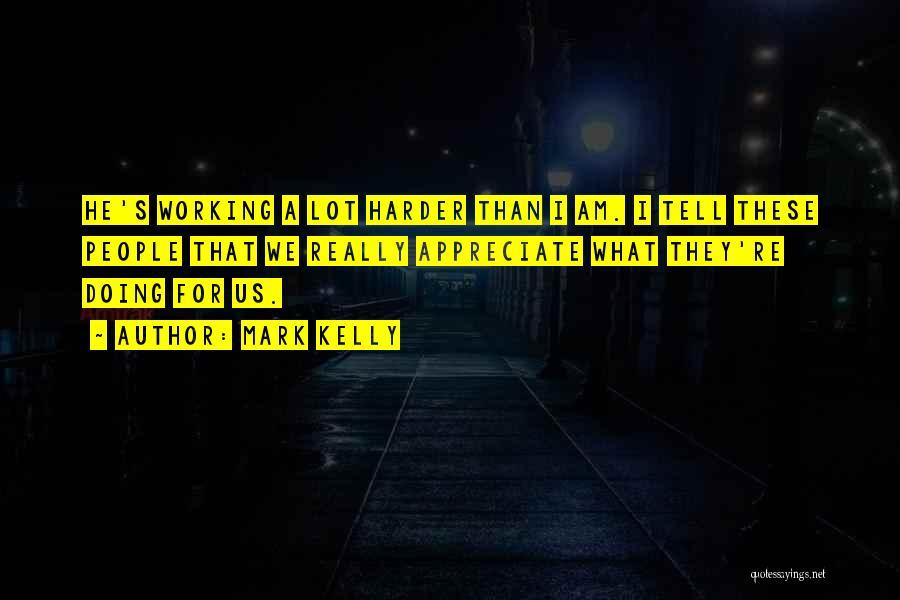Mark Kelly Quotes 640764