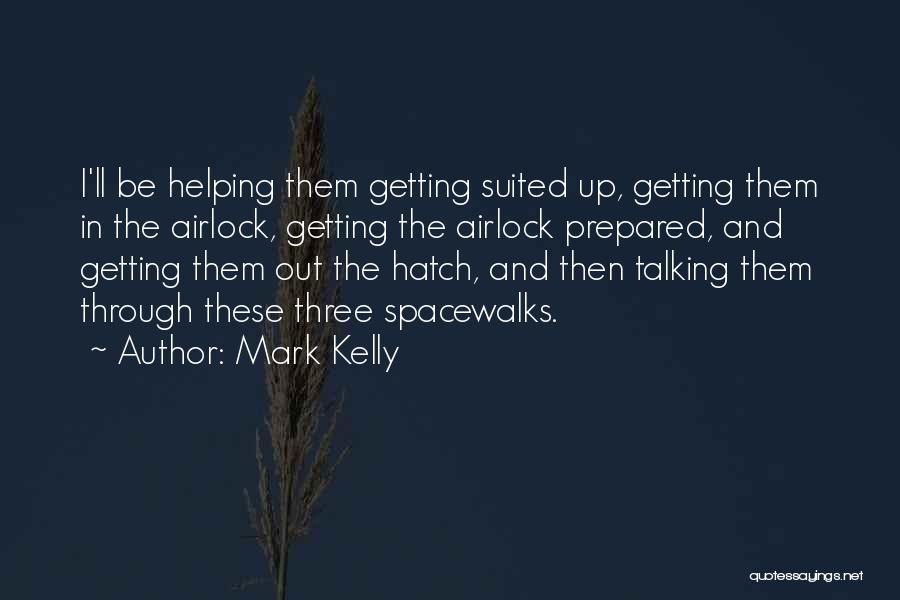 Mark Kelly Quotes 757973