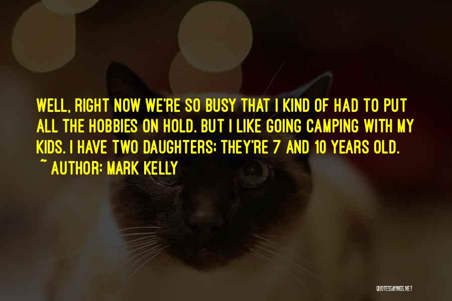 Mark Kelly Quotes 891222