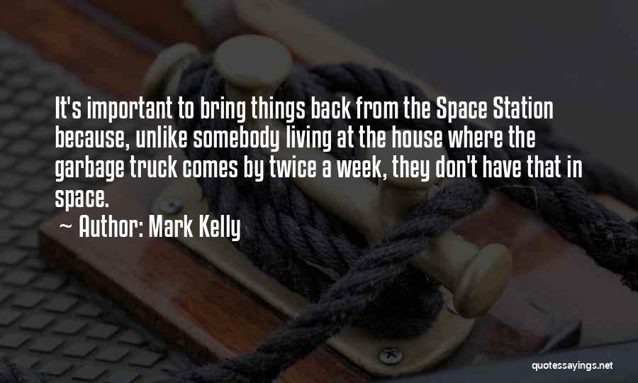 Mark Kelly Quotes 916191