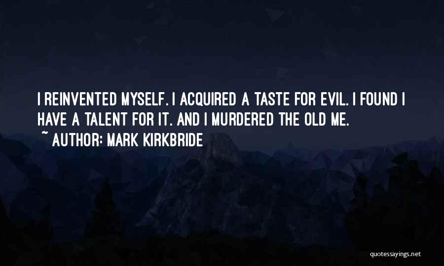 Mark Kirkbride Quotes 1565790
