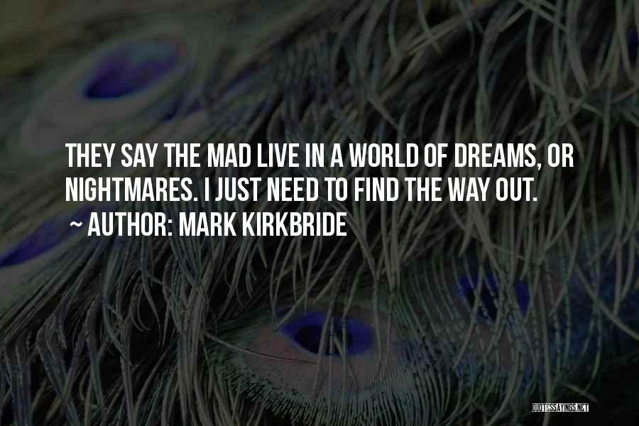 Mark Kirkbride Quotes 922294