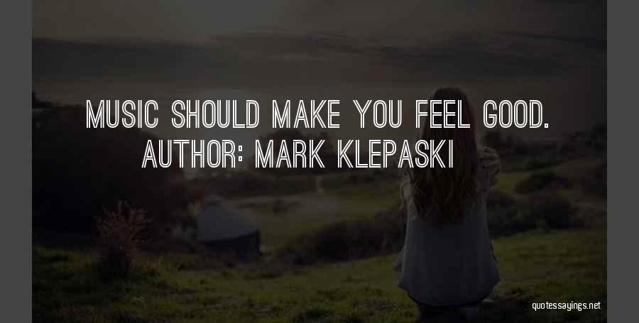 Mark Klepaski Quotes 288613