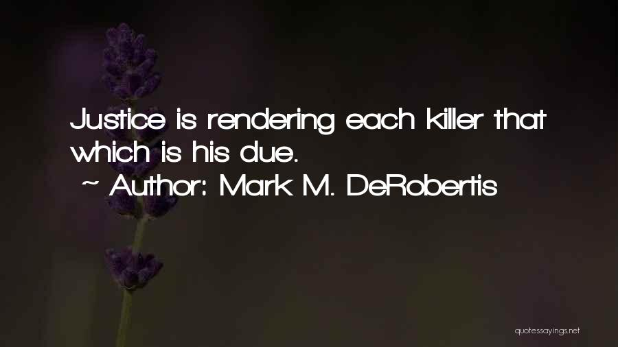 Mark M. DeRobertis Quotes 1268482