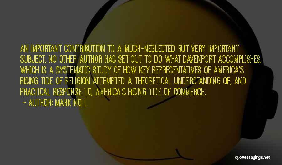Mark Noll Quotes 762112