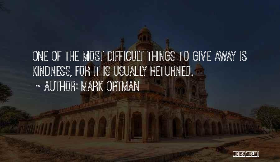 Mark Ortman Quotes 97586