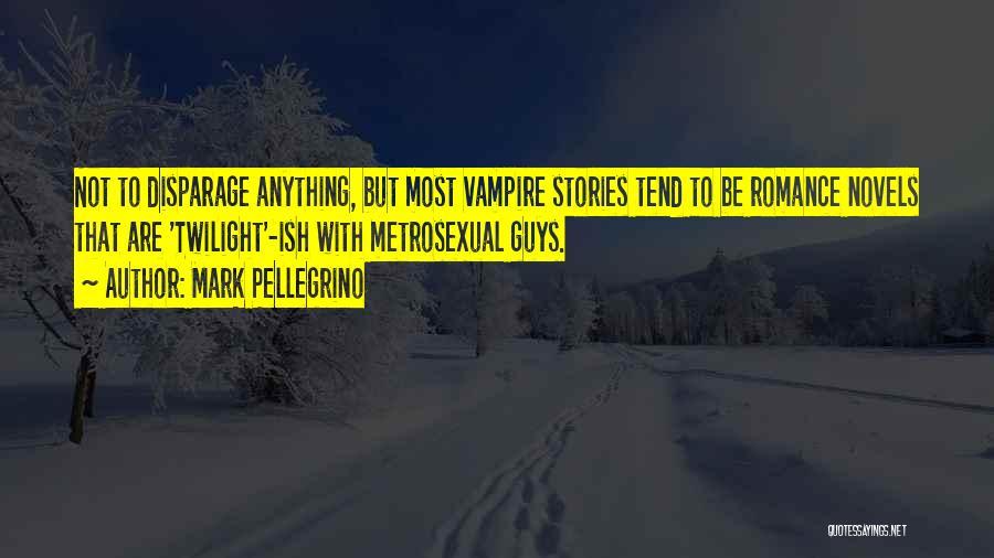 Mark Pellegrino Quotes 1223125