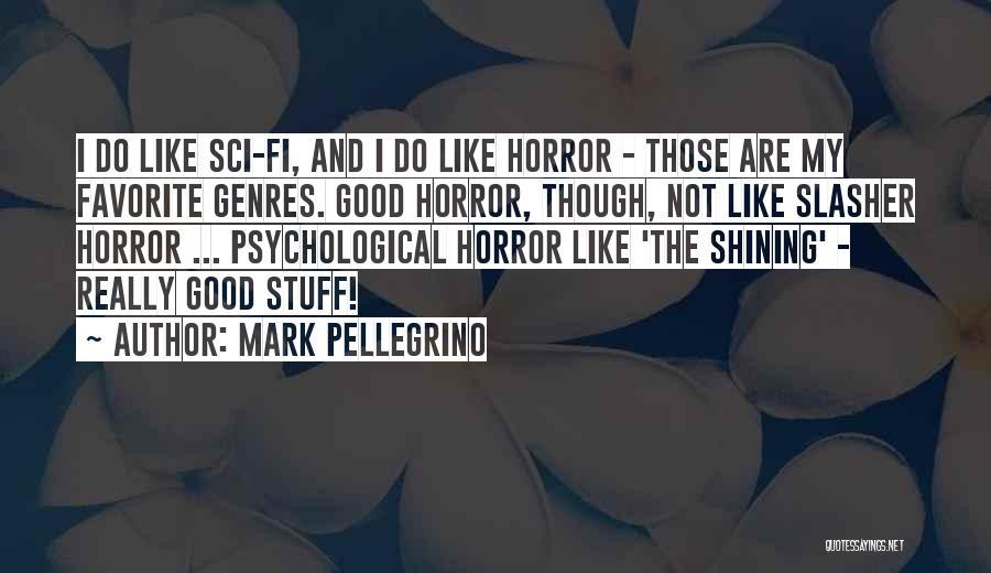 Mark Pellegrino Quotes 1590234