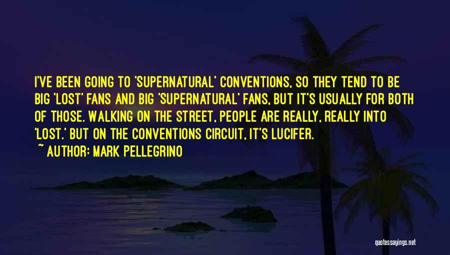 Mark Pellegrino Quotes 583289